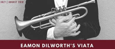 "Creative Jazz Club: Eamon Dilworth ""Viata"" Launch (Aus)"