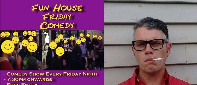 Funhouse Friday Comedy