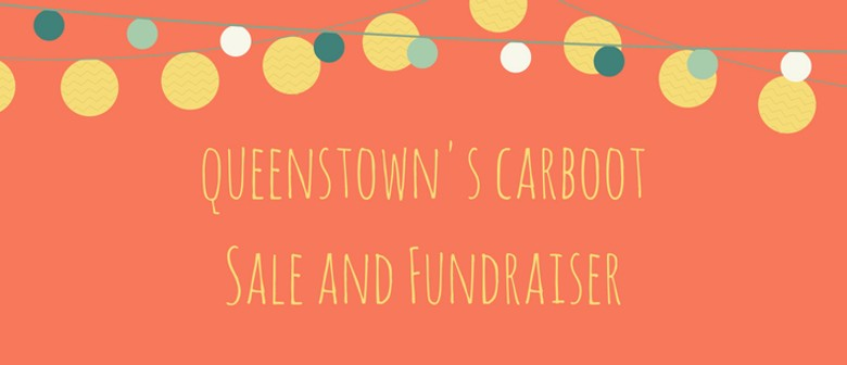 Queenstown Carboot Sale and Fundraiser: POSTPONED