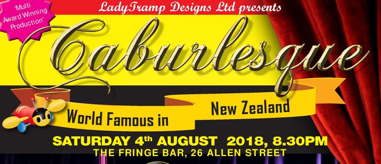 Caburlesque - Still World Famous in New Zealand