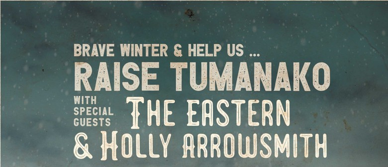 Raise Tūmanako with The Eastern & Holly Arrowsmith