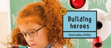 July School Holidays - Building Heroes