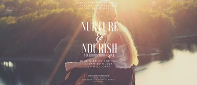 Nuture & Nourish -  Your Mind, Body & Soul: CANCELLED
