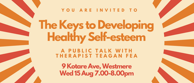 The Keys to Developing Healthy Self-Esteem