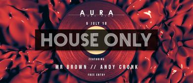 Aura Presents - House Only Fridays