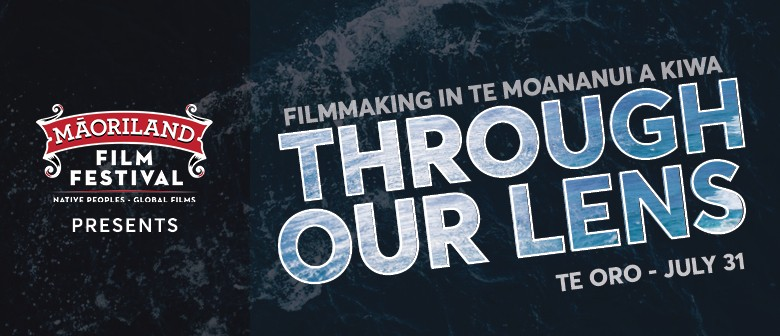 Māoriland Presents Through Our Lens