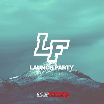 Loco Fridays - Launch Party