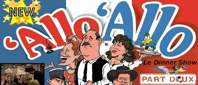 "NEW 'Allo 'Allo - Le Dinner Show: ""Part Dux"""