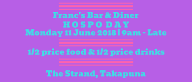 Franc's Hospo Day (Every Monday)