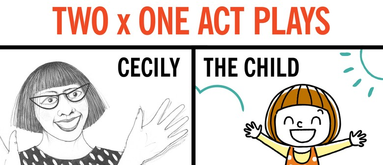 Riccarton Players Two x One Act Plays - Cecily and The Child