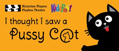 I Thought I Saw a Pussy Cat – Riccarton Players Kidsfest