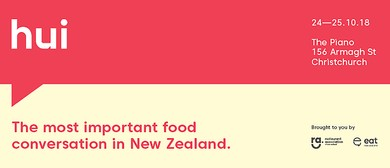 HUI: The most important food conversation in New Zealand.