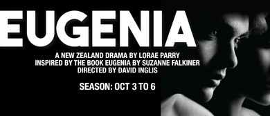 Auditions: NZ Drama Eugenia By Lorae Parry
