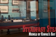 Steadfast Steamers: Models of Hawke's Bay Shipping