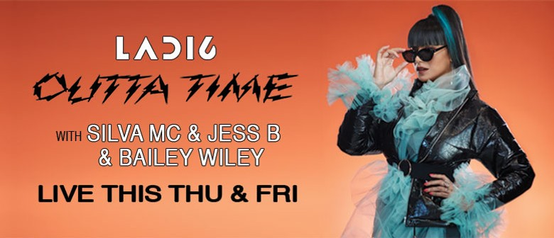 Ladi6 Outta Time with Silva MC, JessB & Bailey Wiley