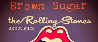 Brown Sugar the Rolling Stones Experience