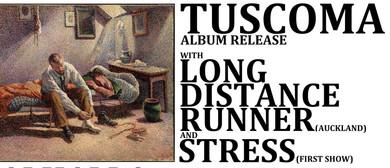 Tuscoma Album Release - Long Distance Runner (AK) & Stress