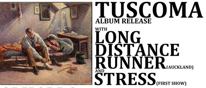Tuscoma Album Release - Long Distance Runner (AK) & Stress