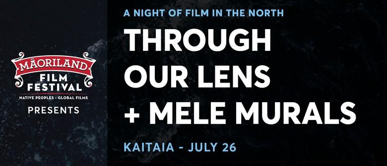 Maoriland Film Festival - Through Our Lens + Mele Murals