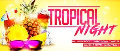 Tropical Night!