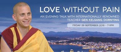 Love Without Pain with Buddhist Monk Gen Kelsang Dornying