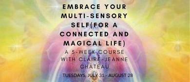 Embrace Your Multi-Sensory Self 5-Week Course