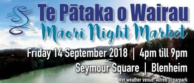 Te Pātaka o Wairau - Māori Night Market!