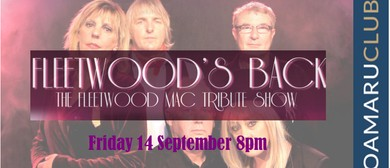 Fleetwoods Back - The Fleetwood Mac Tribute Show