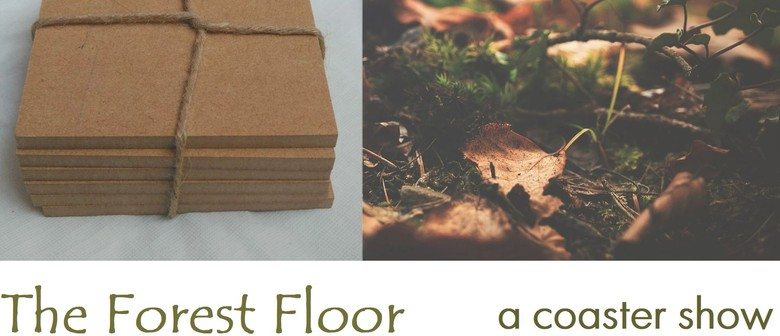 The Forest Floor - Coaster Exhibition