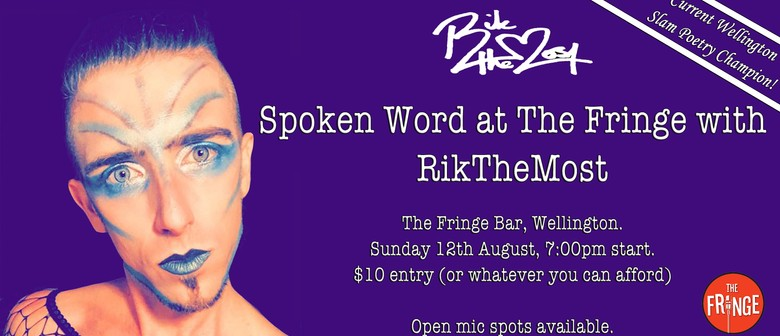 Spoken Word at The Fringe Bar Featuring RikTheMost