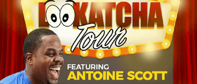 #LOOKATCHA Comedy Tour - Antoine Scott (USA)