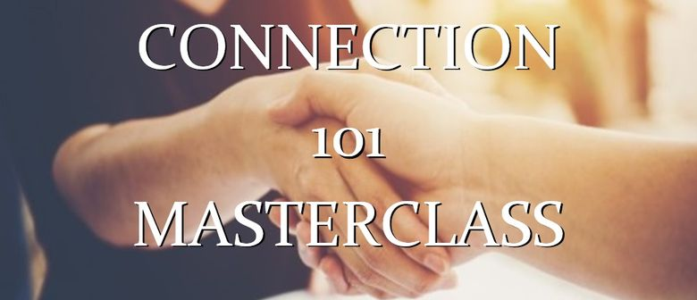 Connection 101 Masterclass