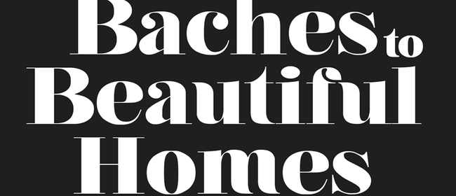 Baches to Beautiful Homes Tour