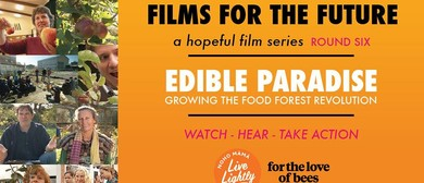 Edible Paradise - Films for the Future - Round Six