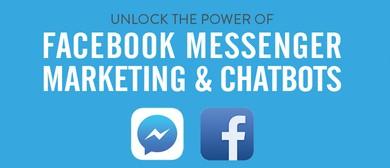 Unlock the Power of Facebook Messenger Marketing & Chatbots