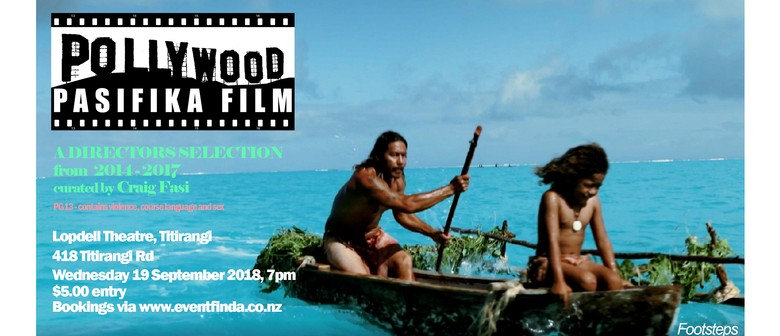 Pollywood Pasifika Film: A Directors Selection 2014-2017