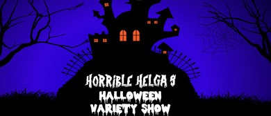 Horrible Helga's Halloween Variety Show