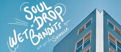Souldrop & Wet Bandits