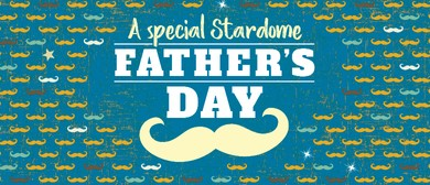 A Special Stardome Father's Day