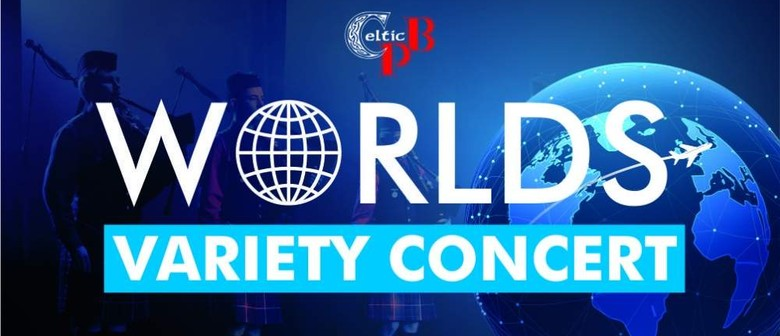 Celtic Pipe Band: Worlds Variety Concert