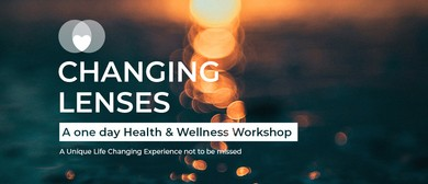 Changing Lenses:  A Health & Wellness Workshop