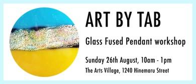 Glass Fused Pendant Workshop