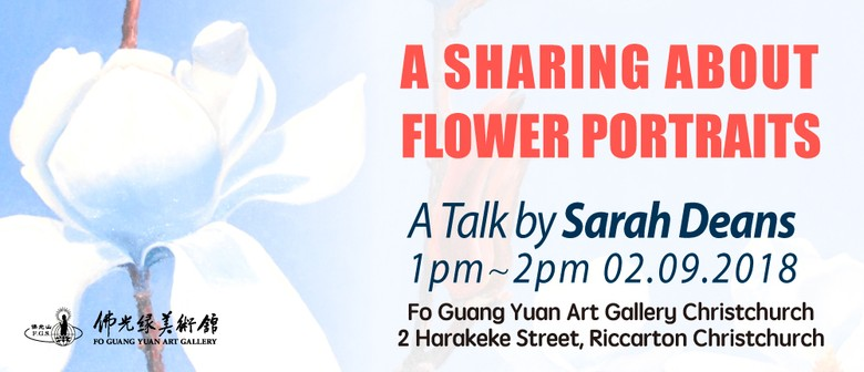 A Sharing About Flowers - A Talk By Sarah Deans
