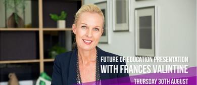 Future of Education Evening with Frances Valintine