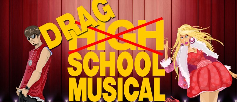 Drag School Musical! - A High School Musical Tribute Show!