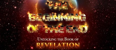 The Beginning of The End – Unlocking the Book of Revelation