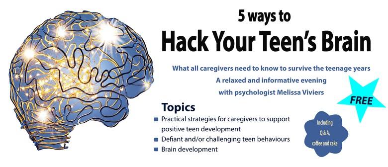 5 Ways to Hack Your Teen's Brain - Napier - Eventfinda