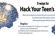 5 Ways to Hack Your Teen's Brain