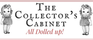 The Collectors Cabinet: All Dolled Up!