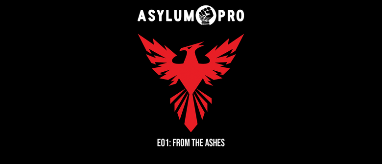Asylum Pro - E01: From the Ashes